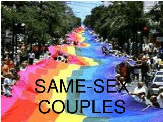 SAME-SEX COUPLES