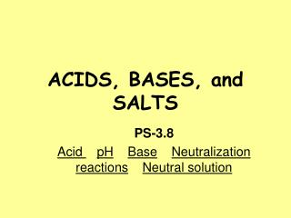 ACIDS, BASES, and SALTS