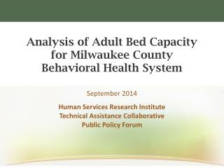 Analysis of Adult Bed Capacity for Milwaukee County Behavioral Health System