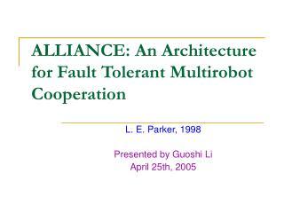 ALLIANCE: An Architecture for Fault Tolerant Multirobot Cooperation