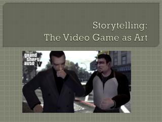 Storytelling: The Video Game as Art