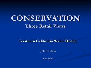 CONSERVATION Three Retail Views