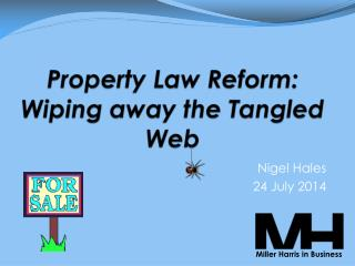 Property Law Reform: Wiping away the Tangled Web