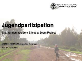 Erfahrungen aus dem Ethiopia Scout Project
