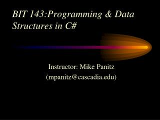 BIT 143:Programming & Data Structures in C#