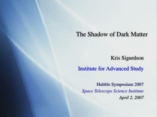 The Shadow of Dark Matter
