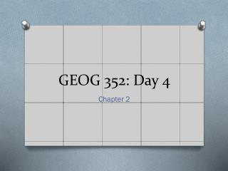 GEOG 352: Day 4