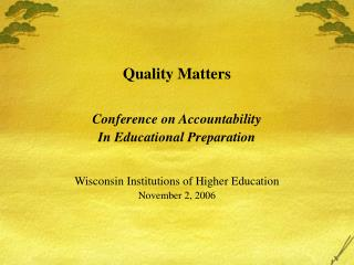 Quality Matters Conference on Accountability In Educational Preparation