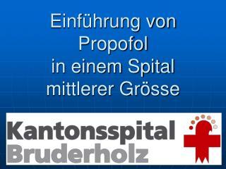 Einführung von Propofol  in einem Spital mittlerer Grösse
