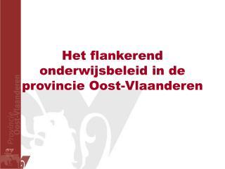 Het flankerend onderwijsbeleid in de provincie Oost-Vlaanderen