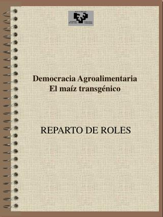 Democracia Agroalimentaria El maíz transgénico