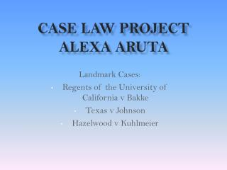 Case Law Project Alexa Aruta