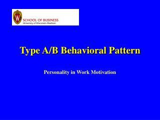 Type A/B Behavioral Pattern