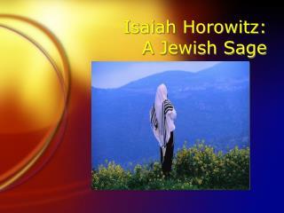 Isaiah Horowitz:  A Jewish Sage