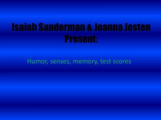 Isaiah  Sanderman  & Joanna  Josten  Present: