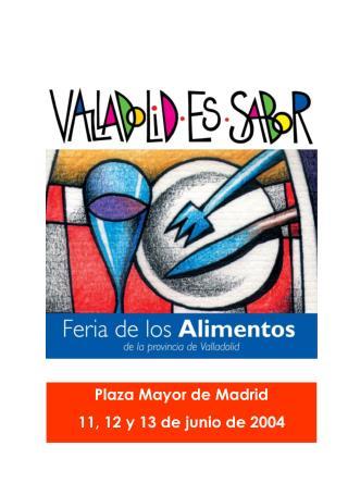 Plaza Mayor de Madrid 11, 12 y 13 de junio de 2004