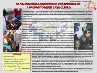 BLOQUEIO SUBARACNOIDEU NO PRÉ-HOSPITALAR:                 A PROPÓSITO DE UM CASO CLÍNICO