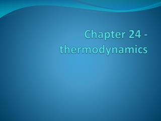 Chapter 24 - thermodynamics