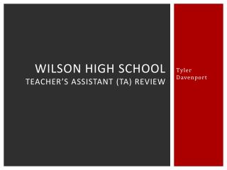 Wilson High School Teacher's Assistant (TA) Review
