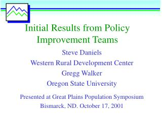 Initial Results from Policy Improvement Teams