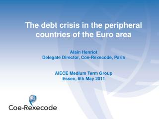 The debt crisis in the peripheral countries of the Euro area Alain Henriot
