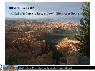 "BRYCE CANYON: ""A Hell of a Place to Lose a Cow""--Ebeneezer Bryce"