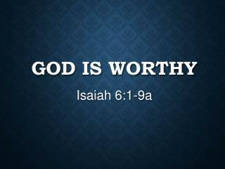 God is Worthy