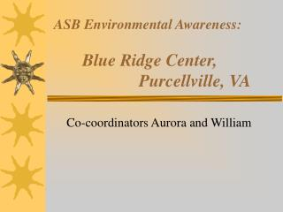 ASB Environmental Awareness: Blue Ridge Center, 			Purcellville, VA