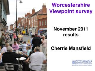 Worcestershire Viewpoint survey November 2011 results Cherrie Mansfield