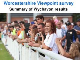 Worcestershire Viewpoint survey Summary of Wychavon results