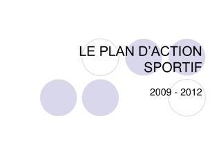 LE PLAN D ACTION SPORTIF