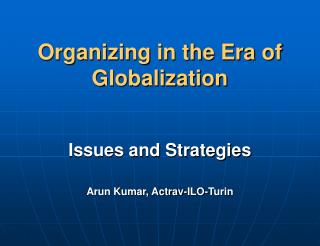 Organizing in the Era of Globalization
