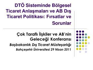 DTÖ Sisteminde Bölgesel Ticaret Anlaşmaları ve AB Dış Ticaret Politikası: Fırsatlar ve Sorunlar