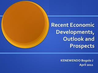 Recent Economic Developments, Outlook and Prospects