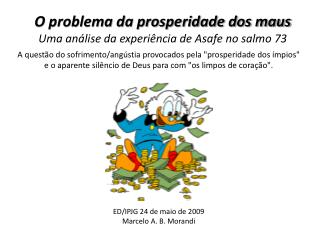 O problema da prosperidade dos maus Uma análise da experiência de  Asafe  no salmo 73