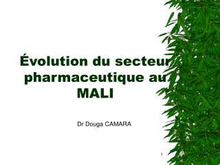 Évolution du secteur pharmaceutique au MALI