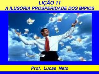 LIÇÃO 11  A ILUSÓRIA PROSPERIDADE DOS ÍMPIOS