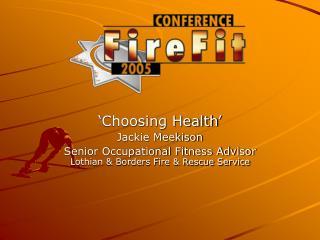 ' Choosing Health ' Jackie Meekison