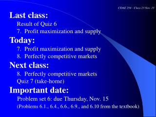 CDAE 254 - Class 23 Nov. 13 Last class:      Result of Quiz 6