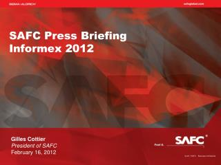 SAFC Press Briefing Informex 2012