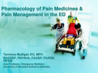 Pharmacology of Pain Medicines & Pain Management in the ED