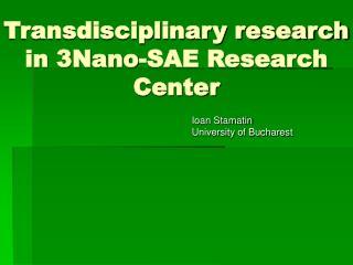 Transdisciplinary research in 3Nano-SAE Research Center