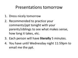 Presentations tomorrow