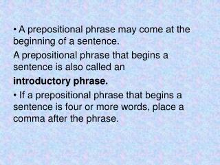 • A prepositional phrase may come at the beginning of a sentence.
