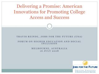 Delivering a Promise: American Innovations for Promoting College Access and Success