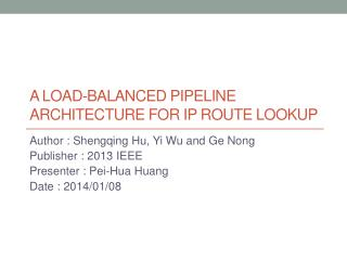 A Load-Balanced Pipeline Architecture for IP Route Lookup