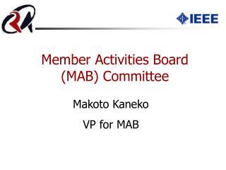 Member Activities Board ?(MAB)  Committee
