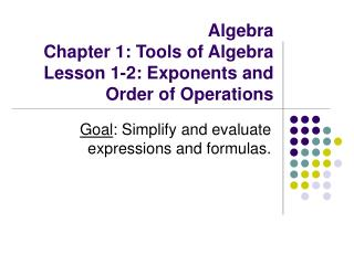 Algebra Chapter 1: Tools of Algebra Lesson 1-2: Exponents and Order of Operations