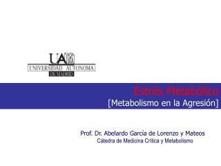 Estrés Metabólico  [Metabolismo en la Agresión]