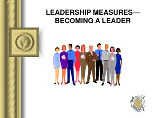 LEADERSHIP MEASURES— BECOMING A LEADER